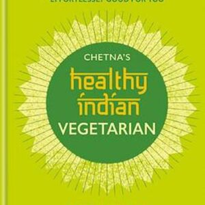 Chetna's Healthy Indian: Vegetarian